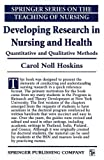 img - for Developing Research in Nursing and Health: Quantitative and Qualitative Methods (Springer Series on the Teaching of Nursing) book / textbook / text book