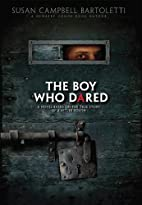 Boy Who Dared by Susan Campbell Bartoletti