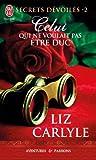 echange, troc Liz Carlyle - Secrets dévoilés, Tome 2 : Celui qui ne voulait pas être duc