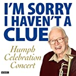I'm Sorry I Haven't a Clue: Humph Celebration Concert | Stephen Lyttelton,Tim Brooke-Taylor,Graeme Garden,Barry Cryer,Tony Hawks,Jools Holland,Andy Hamilton,Sandi Toksvig,Jeremy Hardy,Rob Brydon,Jack Dee