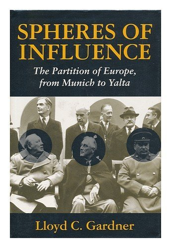 spheres-of-influence-partition-of-europe-from-malta-to-yalta-by-lloyd-c-gardner-1993-09-23