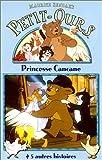 echange, troc Petit-Ours : Princesse Cancane + 5 autres histoires [VHS]
