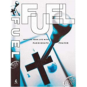 Fuel Igniting Your Life With Passionate Prayer Randy Southern