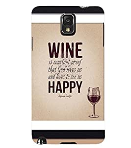 Printvisa Wine And Happiness Qoutation Back Case Cover for Samsung Galaxy Note 3 N9000::Samsung Galaxy Note 3 N9002::Samsung Galaxy Note 3 N9005 LTE