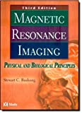 img - for Magnetic Resonance Imaging: Physical and Biological Principles, 3e book / textbook / text book