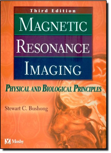 Magnetic Resonance Imaging: Physical and Biological...