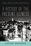 A History of the Present Illness: Stories