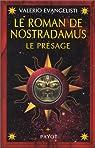 Le Roman de Nostradamus, tome 1 : Le Pr�sage par Evangelisti