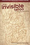 img - for The Invisible Tattoo: True Stories about Children Grieving, Living, and Loving After Loss book / textbook / text book