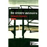 DE SINISTRE MEMOIREpar Jacques Saussey