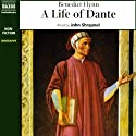 A Life of Dante (       UNABRIDGED) by Benedict Flynn Narrated by John Shrapnel