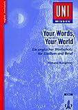 Uni-Wissen, Your Words, Your World - Ein englischer Wortschatz für Studium und Beruf - Richard Humphrey