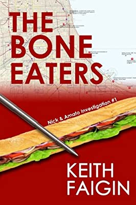 The Bone Eaters: Nick & Amato Investigation #1 (The Nick & Amato Investigations) (Volume 1)