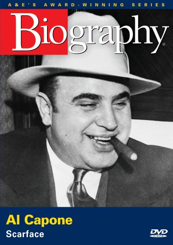 BIOGRAPHY - AL CAPONE: FATHER OF THE CHICAGO MOB