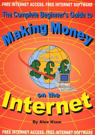 Complete Beginner's Guide to Making Money on the Internet