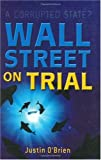 Wall Street on Trial: A Corrupted State