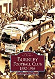 Burnley Football Club 1882-1968 (Archive Photographs: Images of England) Ray Simpson