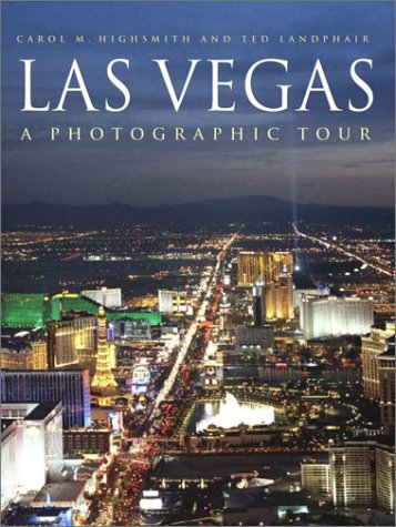 Las Vegas: A Photographic Tour, Carol Highsmith, Ted Landphair