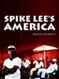 Spike Lees America (PALS-Polity America Through the Lens series)
