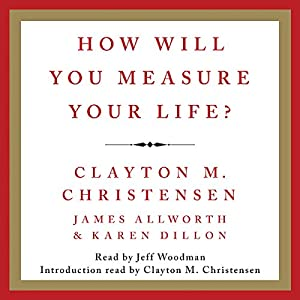 How Will You Measure Your Life? Audiobook