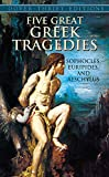 Five Great Greek Tragedies (Dover Thrift Editions) (0486436209) by Sophocles