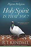 img - for Pigeon Religion: Holy Spirit, Is That You?: Discerning Spiritual Manipulation book / textbook / text book