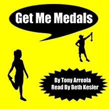Get Me Medals: Get Me Skinny, Book 3 Audiobook by Tony Arreola Narrated by Beth Kesler