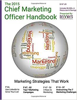 The 2015 Chief Marketing Officer Handbook: Marketing Strategies That Work