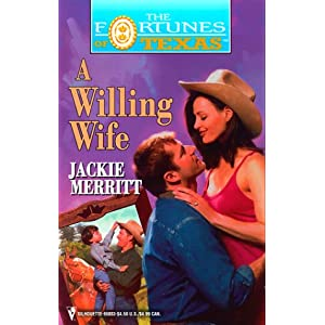 A Willing Wife (Fortunes Of Texas) Jackie Merritt