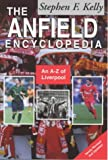 The Anfield Encyclopedia: An A-Z of Liverpool FC