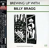 BREWING UP WITH BILLY BRAGG(紙ジャケット仕様)