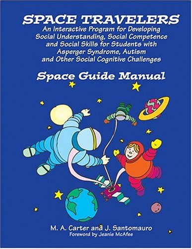 Space Travelers  An Interactive Program for Developing Social Understanding, Social Competence and Social Skills for Students with AS, Autism and Other Social Cognitive Challenges (Space Travelers compare prices)