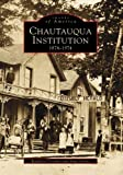 img - for Chautauqua Institution, 1874-1974 (Images of America: New York) book / textbook / text book