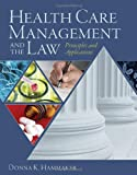 Health Care Management and the Law: Principles and Applications