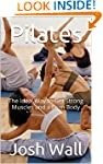 Pilates: The Ideal Way to Get Strong...