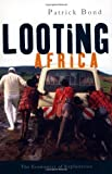 img - for Looting Africa by Bond, Patrick. (Zed Books,2006) [Paperback] book / textbook / text book