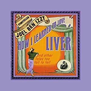 How I Learned to Love Liver Audiobook