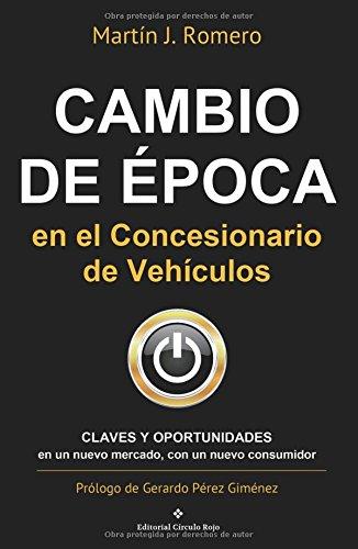 Cambio de Epoca en el concesionario de Vehiculos  [Romero, Martin J.] (Tapa Blanda)