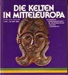 Die Kelten in Mitteleuropa Kultur - K...