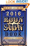 Llewellyn's 2016 Moon Sign Book: Cons...
