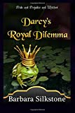 img - for Darcy's Royal Dilemma: Pride and Prejudice and Witches (The Witches of Longbourn) (Volume 1) book / textbook / text book