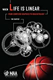 When Life is Linear: From Computer Graphics to Bracketology (Anneli Lax New Mathematical Library)