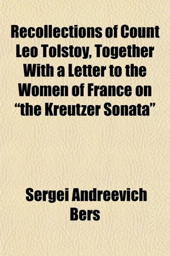Recollections of Count Leo Tolstoy, Together With a Letter to the Women of France on
