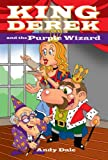 King Derek and the Purple Wizard (King Derek and the Wonder Wizards)