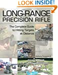Long-Range Precision Rifle: The Compl...
