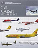img - for Civil Aircraft: 1907-Present (The Essential Aircraft Identification Guide) book / textbook / text book