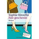 """Fast geschenkt: Ein Shopaholic-Roman 2von """"Sophie Kinsella"""""""