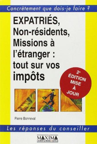 Expatriés, non-résidents, missions à l'étranger : tout sur vos impôts, 2e édition