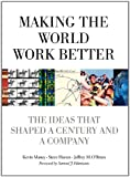 Making the World Work Better: The Ideas That Shaped a Century and a Company (0132755106) by Maney, Kevin