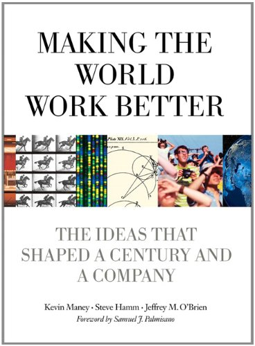 Making the World Work Better:The Ideas That Shaped a Century and a    Company (IBM Press)